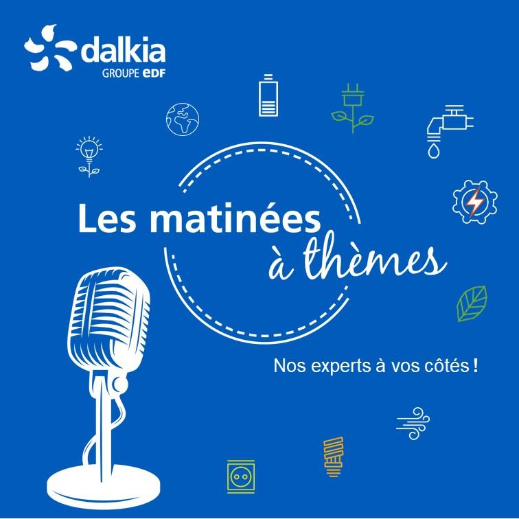 Les matinées à thèmes Dalkia, le podcast de l'efficaicté énergétique animé par Paul-Emmanuel Géry